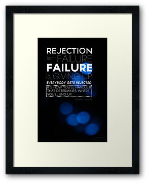 Rejection Isn't Failure by piecesofrie