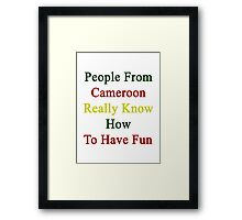 People From Cameroon Really Know How To Have Fun  Framed Print