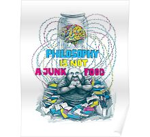 Philosophy is not a junk food Poster