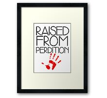 RAISED FROM PERDITION. Framed Print