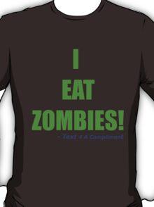 I EAT ZOMBIES (Green) T-Shirt