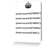 Keep Calm And Carry On - Java - printf with \n back - Black Greeting Card