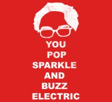 You Pop Sparkle And Buzz Electric by KDGrafx