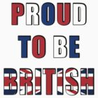 Proud to be British by Marjuned