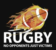 Rugby. No Opponents Just Victims by BrightDesign