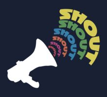Shout It Out Loud White Text by LucieDesigns