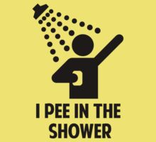 I Pee In The Shower by BrightDesign