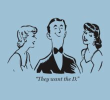 They Want The D by Bob Buel