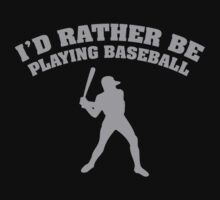 I'd Rather Be Playing Baseball by BrightDesign