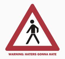 Hater Warning by creepyjoe