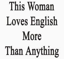 This Woman Loves English More Than Anything  by supernova23