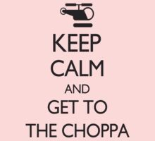 Keep Calm and GET TO THE CHOPPA! Kids Clothes
