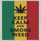 Keep Calm Smoke Weed by lilbob1