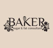 Baker sugar and fat consultant funny baking t-shirt by BigMRanch