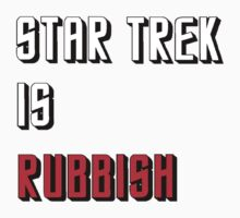STAR TREK IS RUBBISH by TheFinalDonut