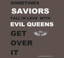 Sometimes Saviors fall in love with Evil Queens. Get Over It. by thefairest