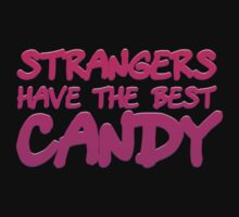 Strangers Have The Best Candy by CarbonClothing