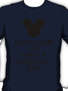 Keep Calm And Have A Magical Day T-Shirt