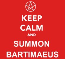 Keep calm and Summon Bartimaeus by Alkasen