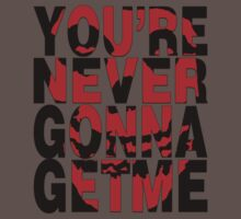 Never Gonna Get Me T-Shirt