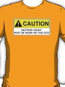 NEUTRON CREAM MUST BE WORN T-Shirt