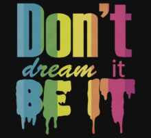 Don't Dream It Be It Gay Pride by KyleRowe