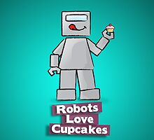 Robots Love Cupcakes by ButterStream