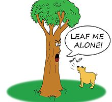 Leaf me alone! by brendacourtice