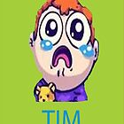 Tim Tim by Cosmothe2nd