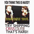 Try shipping... That's hard!- CRISSCOLFER TEE by Quhethegleek