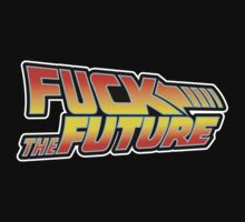 Fuck The Future (White Border) by GritFX