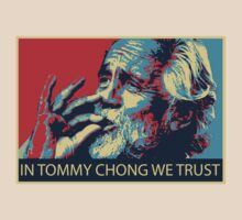 In Tommy Chong we trust by audhumbla