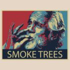Tommy Chong - Smoke trees by audhumbla