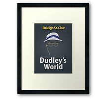 Dudley's World Framed Print