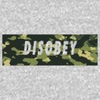 Camo Disobey by Mac Poole