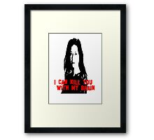 Kill You With My Brain Framed Print