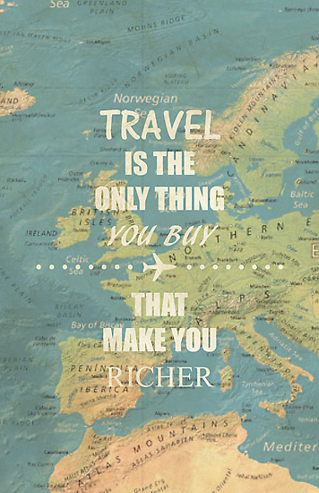 Travel is the only thing you buy that make you richer by thejoyker1986