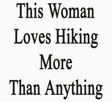 This Woman Loves Hiking More Than Anything  by supernova23