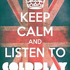 Keep Calm and Listen to Coldplay by Bronime