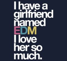 I Have A Girlfriend Named EDM  by DropBass