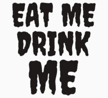 Eat me/Drink Me by JordanMay