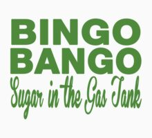 Bingo Bango Sugar in the Gas Tank by inesbot