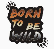 Born to be wild by BearYourArt