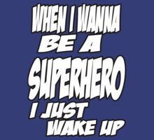 SuperHero Wake Up by awbrunning