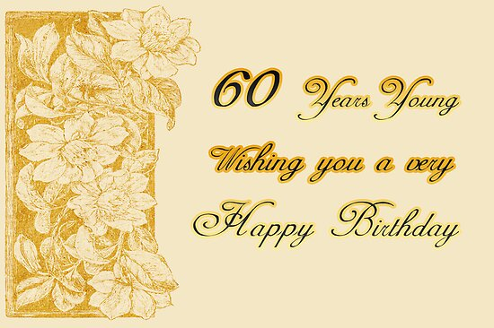60 Years Young Birthday Greeting Card by Vickie Emms