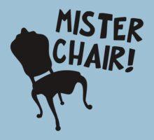 MISTER CHAIR!! T-Shirt