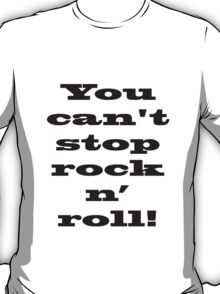 Rock will live forever T-Shirt