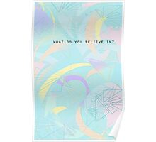 What Do You Believe In? Poster