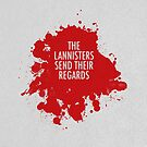 The Lannisters Send Their Regards by Jack Howse