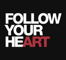 Follow Your Heart by Passion Squared by PassionSquared